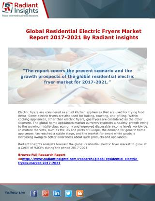 Global Residential Electric Fryers Market Report 2017-2021 By Radiant insights