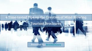 4 time tested tips on the creation of mind blowing tourism brochures