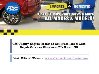 Looking for Engine Repair And Service near Elk river, mn? Call us today!