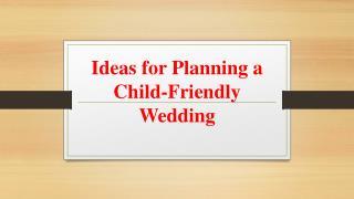 Ideas for Planning a Child-Friendly Wedding