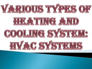 Various Types of Heating and Cooling System: HVAC Systems