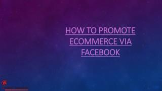 HOW TO PROMOTE ECOMMERCE VIA FACEBOOK