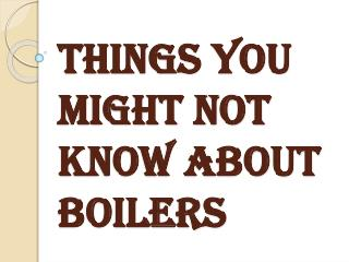 What Should We Know About Boiler Heating System?