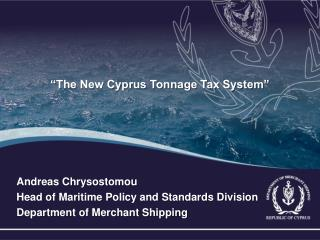 The New Cyprus Tonnage Tax System