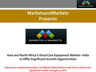 Asia and North Africa Critical Care Equipment Market estimated worth 2.61 Billion USD by 2021