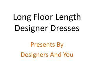 Long Designer Dresses & Suits For Women & Girls: Indo Western Dress/Suit Latest Best Designs Online