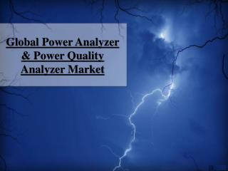 Global Power Analyzer and Power Quality Analyzer Market