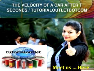 THE VELOCITY OF A CAR AFTER T SECONDS / TUTORIALOUTLETDOTCOM