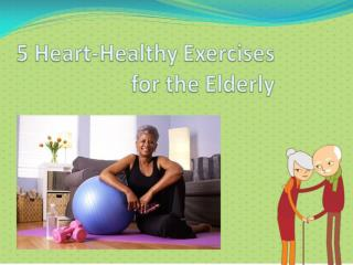 5 Heart-Healthy Exercises for the Elderly