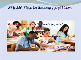 PSY 350  Slingshot Academy / psy350.com