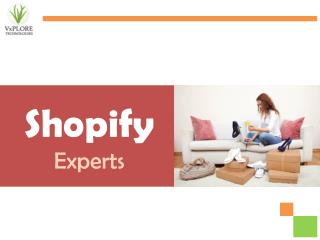 Shopify Experts - Benefits of Shopify Store - Vxplore Technologies