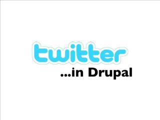 Building Twitter in Drupal