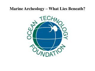 Marine Archeology   What Lies Beneath