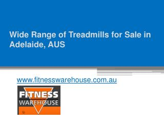 Wide Range of Treadmills for Sale in Adelaide, AUS - www.fitnesswarehouse.com.au
