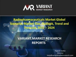 Radiopharmaceuticals Market Global Scenario, Market Size, Outlook, Trend and Forecast, 2015 – 2024