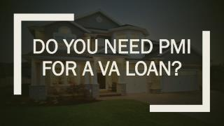 Do You Need PMI for a VA Loan