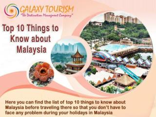 Top 10 Things to Know about Malaysia