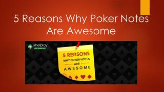 5 Reasons Why Poker Notes Are Awesome - KhelPlay Blog