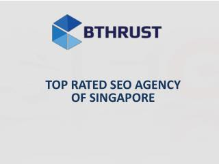 Hire the Best SEO Agency Singapore | BThrust