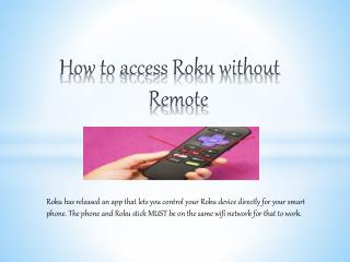 How to access Roku without Remote