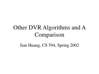 Other DVR Algorithms and A Comparison