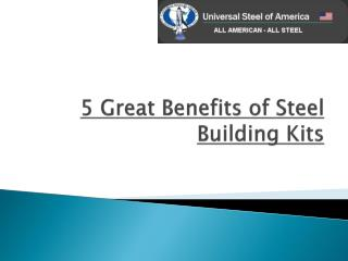 5 Great Benefits of Steel Building Kits
