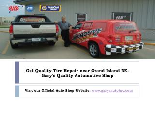 Get Quality Tire Repair near Grand Island NE- Gary's Quality Automotive Shop