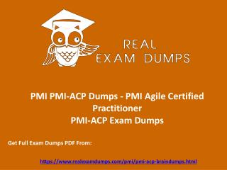 Valid PMI-ACP PMI Exam Dumps - PMI-ACP Dumps PDF Exam Questions RealExamDumps