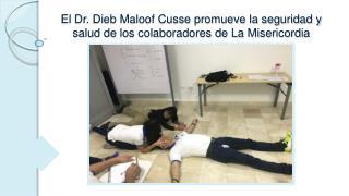 El Dr. Dieb Maloof Cusse promueve la seguridad y salud de los colaboradores de La Misericordia