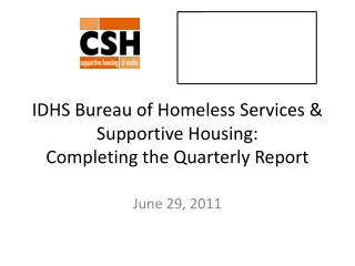 IDHS Bureau of Homeless Services  Supportive Housing:  Completing the Quarterly Report