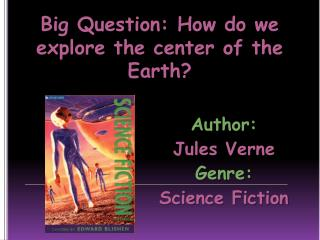 Big Question: How do we explore the center of the Earth