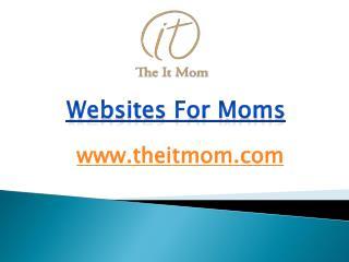 Websites For Moms - www.theitmom.com