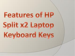 Features of HP Split x2 Laptop Keyboard Keys