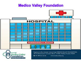 medico valley foundation free healthcare MP,India