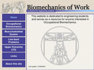 This website is dedicated to engineering students, and serves as a resource for anyone interested in Occupational Biomec