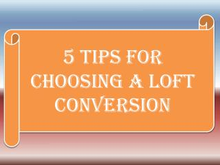 5 Tips For Choosing a Loft Conversion