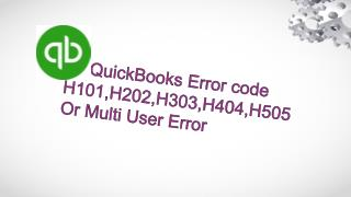 QuickBooks Error Code H101,H202,H303,H404,H505 Or Multi User Error