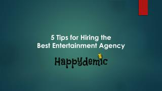 5 tips for hiring the best entertainment agency