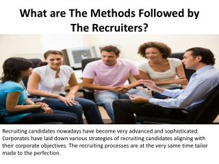 What are The Methods Followed by The Recruiters?