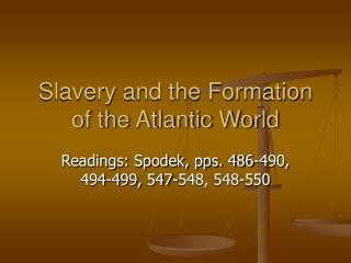 Slavery and the Formation of the Atlantic World