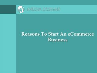 Reasons To Start An eCommerce Business