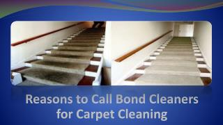 Reasons to Call Bond Cleaners for Carpet Cleaning