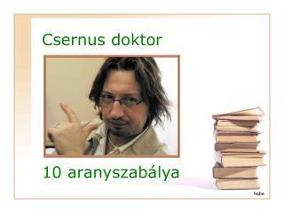 Csernus doktor        10 aranyszab lya