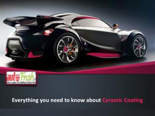 Everything you need to know about Ceramic Coating