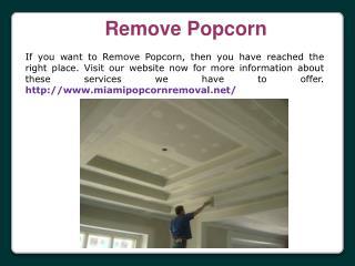Popcorn Removal Cost