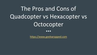 The Pros and Cons of Quadcopter vs Hexacopter vs Octocopter