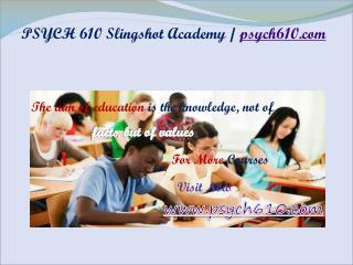 PSYCH 610 Slingshot Academy / psych610.com