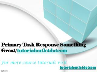Primary Task Response Something Great/tutorialoutletdotcom