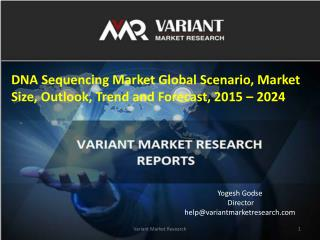 DNA Sequencing Market Global Scenario, Market Size, Outlook, Trend and Forecast, 2015 – 2024