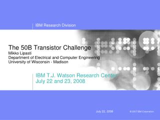 The 50B Transistor Challenge Mikko Lipasti Department of Electrical and Computer Engineering University of Wisconsin - M